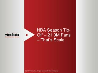 NBA Season Tip-Off – 21.9M Fans – That's Scale - Vindicia