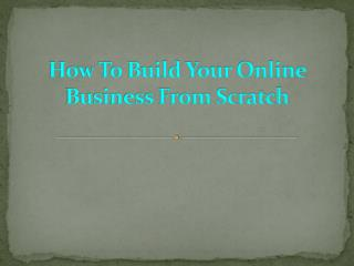 How to build your online business from scratch