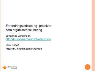 Forandringsledelse og -projekter  som organisatorisk l ring  Johannes J rgensen dk.linkedin
