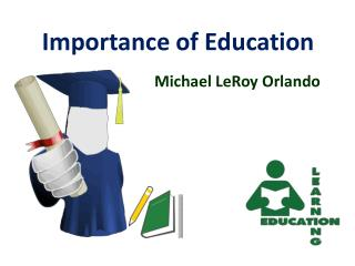 Michael LeRoy Orlando - Power of Education