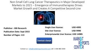 Non-Small Cell Lung Cancer Therapeutics in Major Developed Markets to 2021 – Emergence of Immunotherapies Drives Market