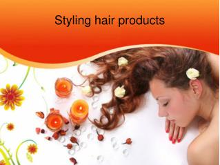 Styling hair products