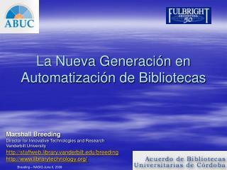 La Nueva Generaci n en Automatizaci n de Bibliotecas