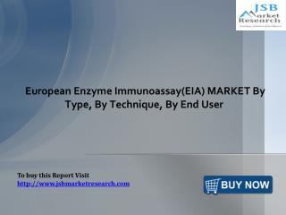 European Enzyme Immunoassay Market by Type, Technique, End User: JSBMarketResearch