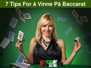 7 Tips For å Vinne På Baccarat