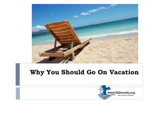 Why You Should Go On Vacation