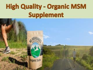 High Quality - Organic MSM Supplement