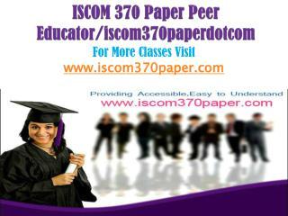 ISCOM 370 Paper Peer Educator/iscom370paperdotcom