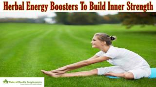 Natural Herbal Energy Boosters To Build Inner Strength Of Body