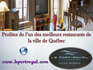 Profitez de l'un des meilleurs restaurants de la ville de Québec