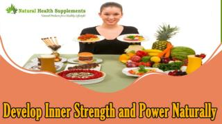 Develop Inner Strength and Power Naturally With Herbal Remedies