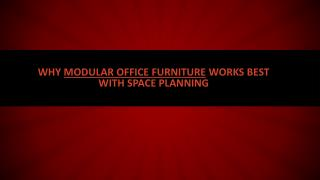 Why modular office furniture works best with space planning