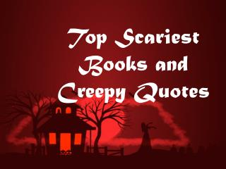 Top Scariest Books and Their Creepy Quotes