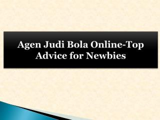 Agen Judi Bola Online-Top Advice for Newbies