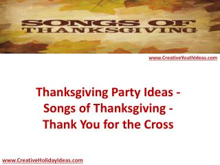 Thanksgiving Party Ideas - Songs of Thanksgiving - Thank You for the Cross