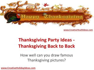 Thanksgiving Party Ideas - Thanksgiving Back to Back