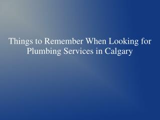 Things to remember when looking for plumbing services in calgary