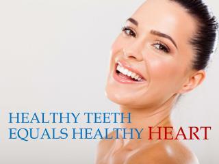 Healthy Teeth Equals Healthy Heart