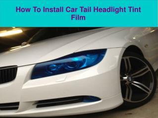 How To Install Car Tail Headlight Tint Film