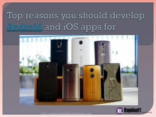 Top reasons you should develop Android and iOS apps for