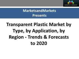 Transparent Plastics Market worth 165.2 Billion USD by 2020