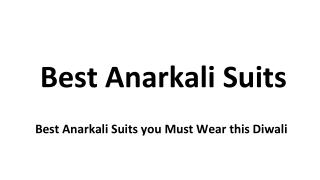 Best Anarkali Suits you Must Wear this Diwali