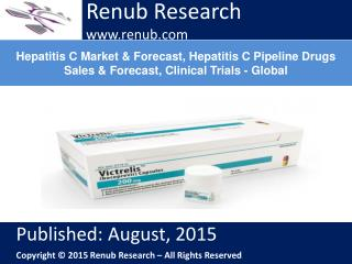 Hepatitis C Market & Forecast, Hepatitis C Pipeline Drugs Sales & Forecast, Clinical Trials - Global