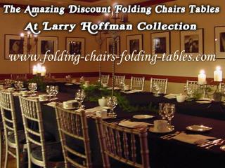 The Amazing Discount Folding Chairs Tables At Larry Hoffman Collection