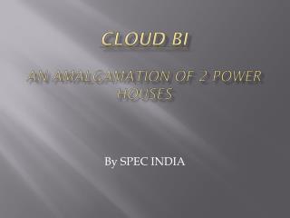 Cloud BI - An Amalgamation Of 2 Power Houses
