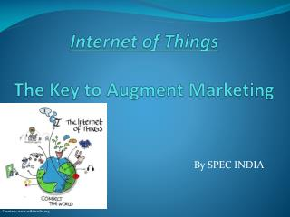 Internet of Things - The Key to Augment Marketing
