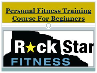 Personal Fitness Training Course For Beginners
