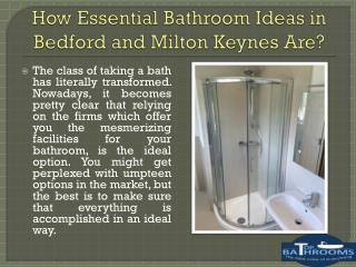 How essential bathroom ideas in Bedford and Milton Keynes are?