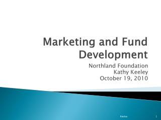 Marketing and Fund Development