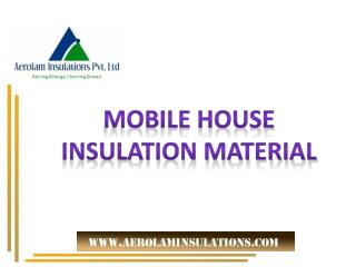 Mobile House Insulation Suppliers