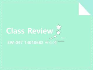 EW-047 Class Review