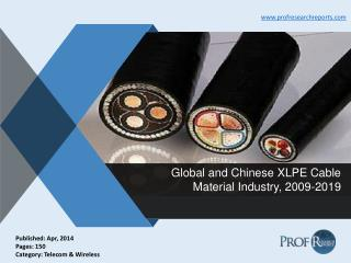 XLPE Cable Material Industry Share, Market Dynamics 2009-2019