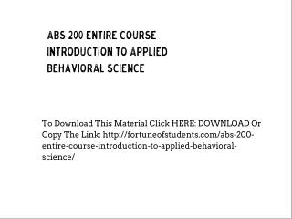 ABS 200 Entire Course Introduction to Applied Behavioral Science