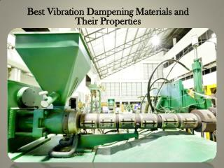 Best Vibration Dampening Materials and Their Properties