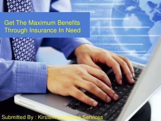 Get The Maximum Benefits Through Insurance In Need