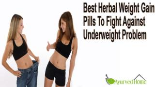 Best Herbal Weight Gain Pills To Fight Against Underweight Problem