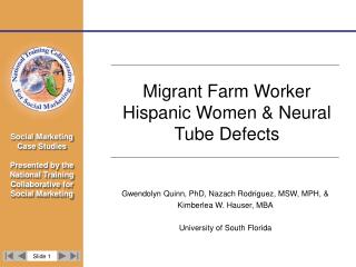 Gwendolyn Quinn, PhD, Nazach Rodriguez, MSW, MPH,  Kimberlea W. Hauser, MBA  University of South Florida