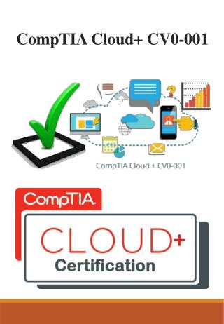 CompTIA Cloud  CV0-001 pass4sure