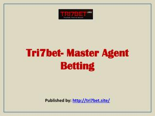 Tri7bet- Master Agent Betting