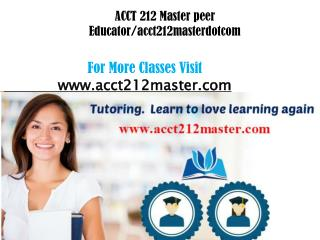 ACCT 212 Master peer Educator/acct212masterdotcom
