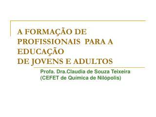 A FORMA  O DE PROFISSIONAIS  PARA A EDUCA  O DE JOVENS E ADULTOS