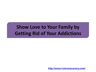 Show Love to Your Family by Getting Rid of Your Addictions