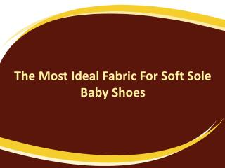 The Most Ideal Fabric For Soft Sole Baby Shoes