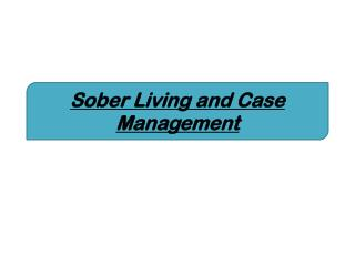 Sober Living and Case Management