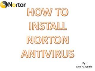 HOW TO INSTALL NORTON ANTIVIRUS