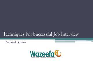 Techniques For Successful Job Interview - Wazeefa3